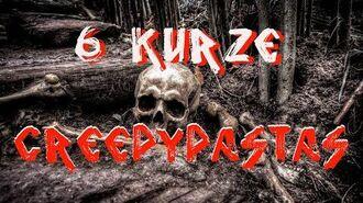 6 Kurze Creepypastas German Deutsch