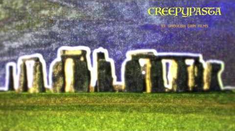 """""""Stonehenge"""" - Ghoulish Grin CreepyPasta"""