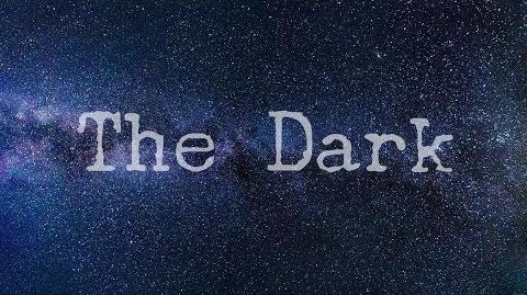 """The Dark"""