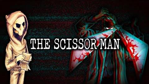 """The Scissor Man"" Creepypasta,, by Martipus406"