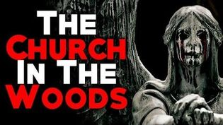 """The Church in the Woods"" COMPLETE CreepyPasta Storytime"