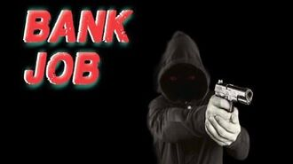""" Bank Job "" Creepypasta"
