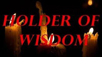 The Holder of Wisdom - Holder Series- (Reboot)