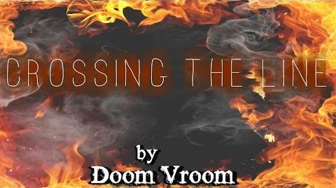 Crossing The Line- Written by Doom Vroom