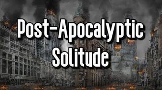 """Post Apocalyptic Solitude"" by EmpyrealInvective (Narrated by Nature'sTemper)"