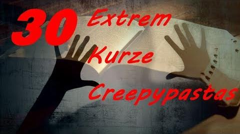 30 Extrem kurze Creepypastas!