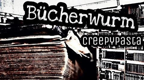 Bücherwurm Creepypasta