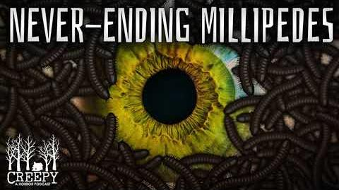 Never-Ending Millipedes by EmpyrealInvective (Narrated by Creepy Pod)