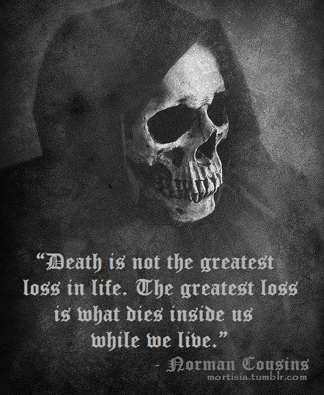 Exceptional Death Is Not The Greatest Loss In Life Idea