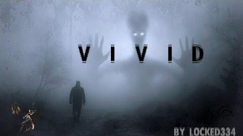 """Vivid"" -- A Creepypasta Read"