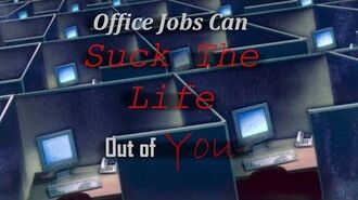 """Office Jobs Can Suck The Life Out of You"" Creepypasta"