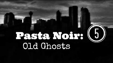 "ASMR ""Pasta Noir Old Ghosts"" Creepypasta (Part 5 of 12) Let's Read!"