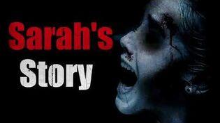 """Sarah's Story"" Creepypasta"