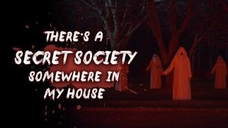 There's a Secret Society Somewhere In My House Creepypasta