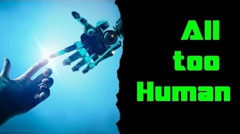 All Too Human- -therobottakeoverhasbegun