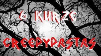 6 kurze Creepypastas Creepypasta German Deutsch