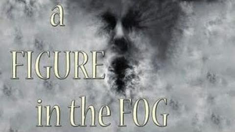A figure in the fog Part 1 ( Creepypasta )