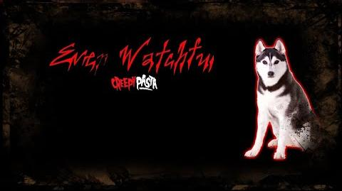 """Ever Watchful"" Creepypasta Wikia - Stories"