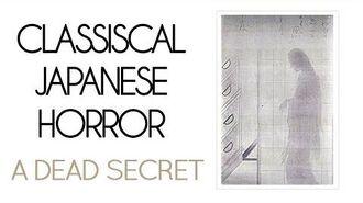 Classical Japanese Horror A Dead Secret