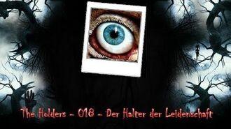 Creepypasta - The Holders - 018 Der Halter der Leidenschaft (Deutsch German) ASMR-0