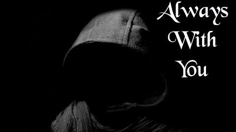 """Always with You"" Creepypasta"