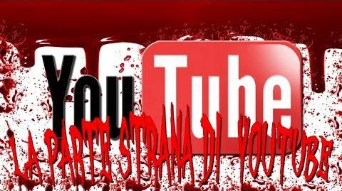 CreepyPasta La Parte Strana Di Youtube