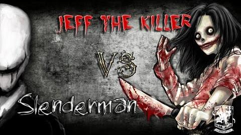 Jeff the Killer VS Slenderman di Dylan R