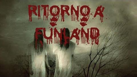 RITORNO A FUNLAND Creepypasta ITA