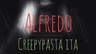 Alfredo-Creepypasta ITA