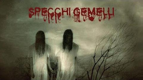 SPECCHI GEMELLI Creepypasta ITA