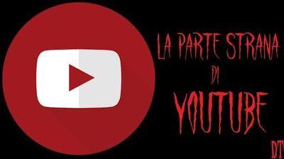 La parte strana di YouTube - Creepypasta ITA