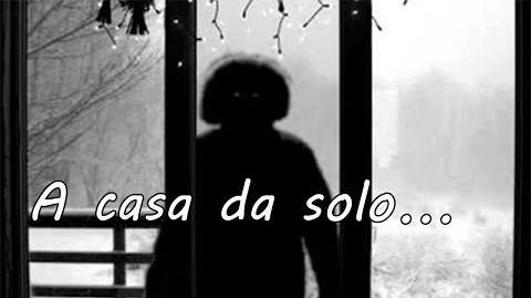 A CASA DA SOLO - Creepypasta ITA