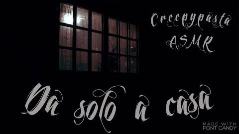 Creepy ASMR ITA Da solo a casa Creepypasta