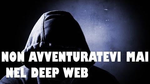 Non avventuratevi mai nel Deep Web