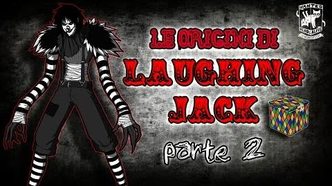 Le origini di Laughing Jack di SnuffBomb - PARTE SECONDA - Creepypasta -ITA-