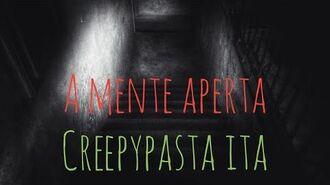 A mente aperta-Creepypasta ITA
