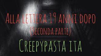 Alla lettera 19 anni dopo-Creepypasta ITA Seconda parte-0