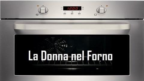 """""""La donna nel forno"""""""