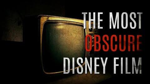 """The Most Obscure Disney Film"" (Creepypasta)"