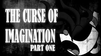 The Curse of Imagination (Part One) - Creepypasta