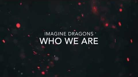 Who We Are - Imagine Dragons (Lyrics)