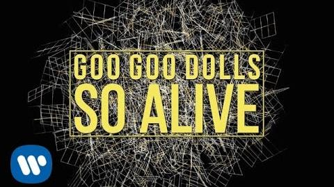 Goo Goo Dolls - So Alive Official Lyric Video