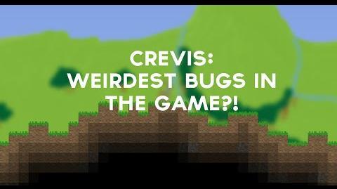 Crevis Alpha - Weirdest Bugs in the Game??