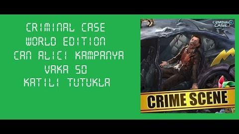 Criminal Case World Edition - Vaka 50 - Can Alıcı Kampanya - Katili Tutukla