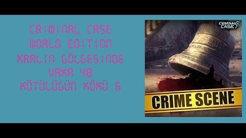 Criminal Case World Edition - Vaka 48 - Kralın Gölgesinde - Kötülüğün Kökü 6