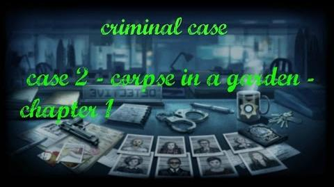 Criminal Case 2 - Corpse In A Garden - Chapter 1