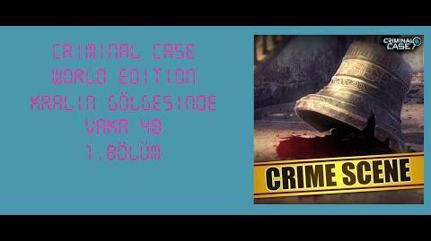 Criminal Case World Edition - Vaka 48 - Kralın Gölgesinde - 1