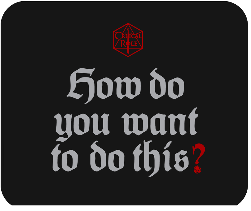 How do you want to do this?   Critical Role Wiki   FANDOM powered by ...