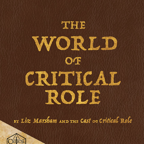 The World of Critical Role: The History Behind the Epic