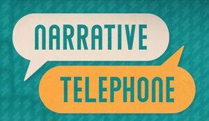 Narrative Telephone edit